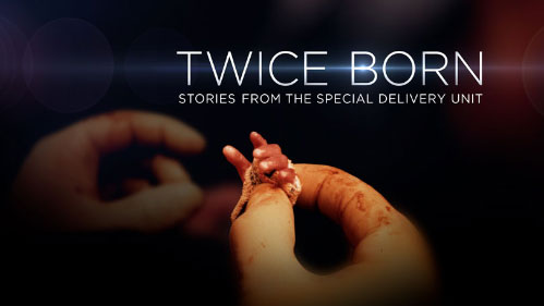 Twice Born – Stories from the Special Delivery Unit