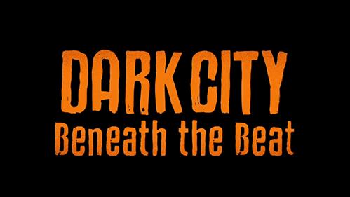 Dark City: Beneath the Beat