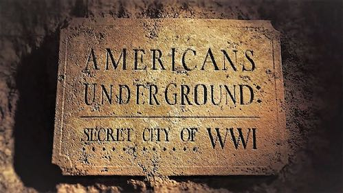 Americans Underground Secret City of WWI